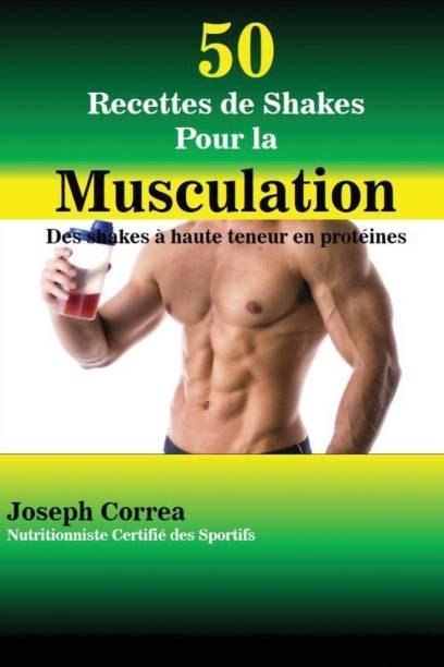 50 Recettes de Shakes Pour la Musculation