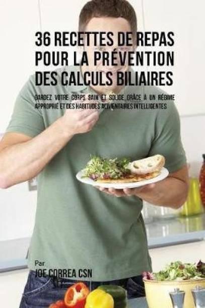 36 Recettes de Repas pour la prevention des calculs biliaires