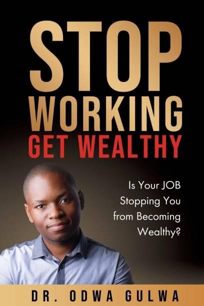 Stop Working Get Wealthy