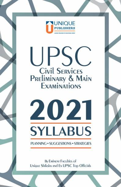 UPSC Civil Services Preliminary and Main Examinations Syllabus (2021) with Planning, Suggestions & Strategies