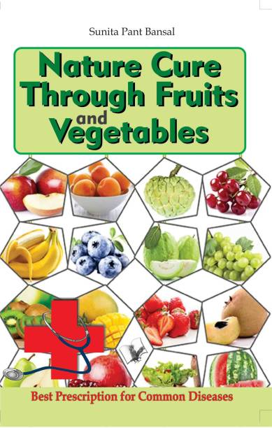 Nature Cure Through Fruits and Vegetables