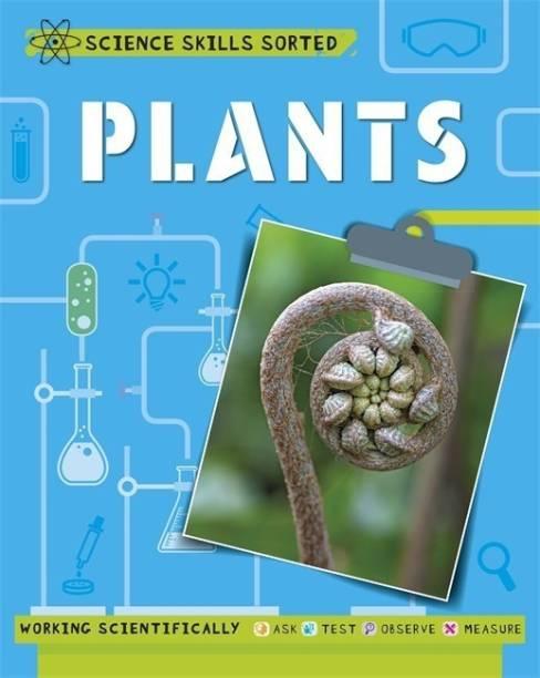 Science Skills Sorted!: Plants