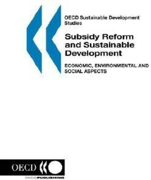 Subsidy Reform and Sustainable Development, Economic, Environmental and Social Aspects
