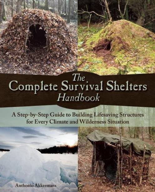 The Complete Survival Shelters Handbook
