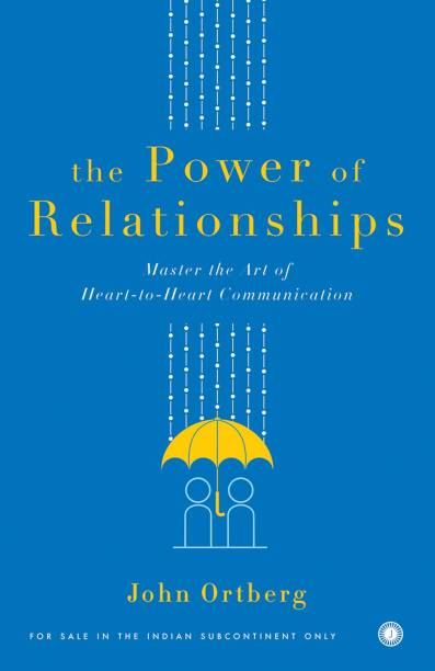 The Power of Relationships - Master the Art of Heart - to - Heart Communication