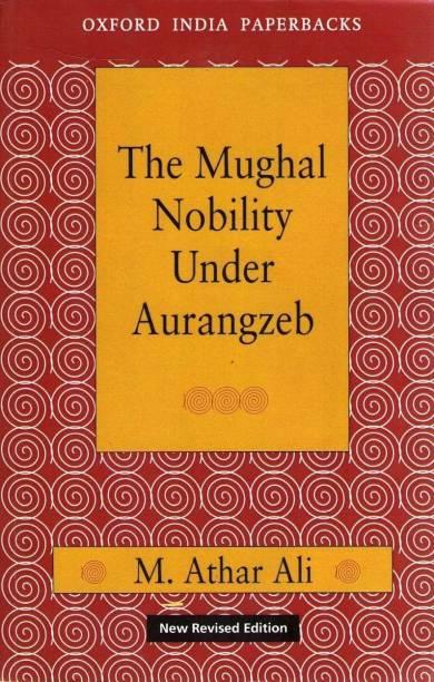 The Mughal Nobility Under Aurangzeb