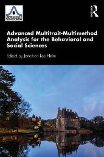 Advanced Multitrait-Multimethod Analyses for the Behavioral and Social Sciences