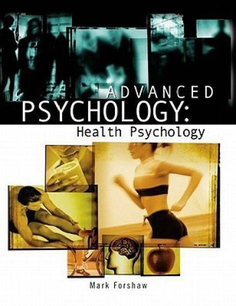 Advanced Psychology: Health Psychology