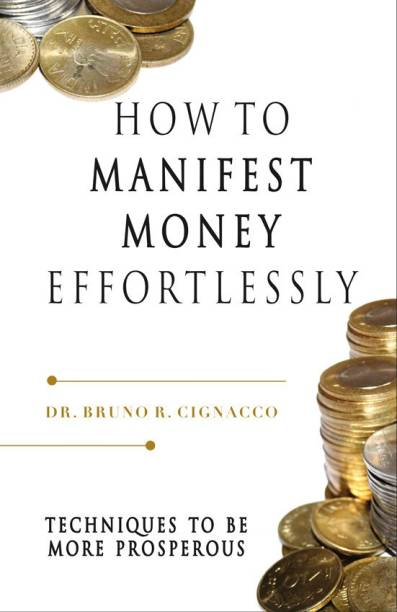 How to Manifest Money Effortlessly - Techniques to be More Prosperous