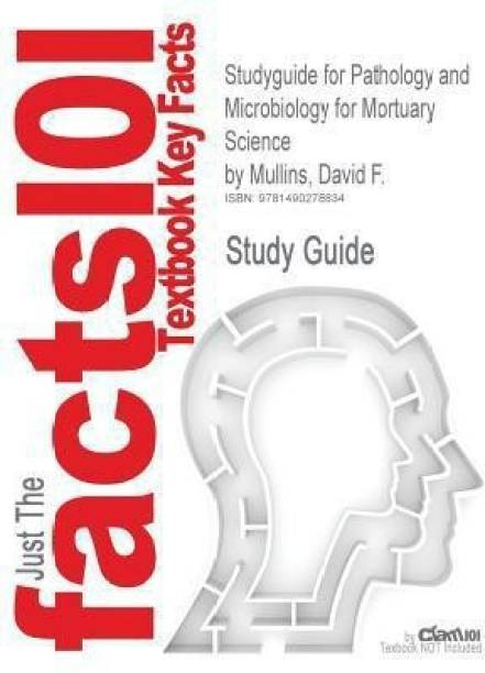 Studyguide for Pathology and Microbiology for Mortuary Science by Mullins, David F., ISBN 9781401825195