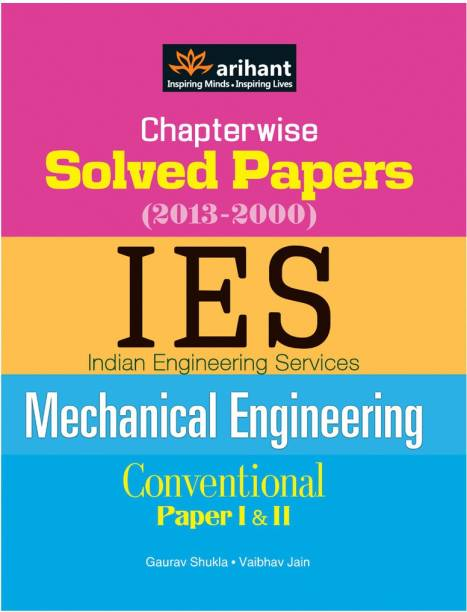 Chapterwise Solved Papers(2013-2000) Ies Indian Engineering Services Conventional Paper Mechanical Engineering (Paper 1 & 2) - Chapterwise Solved Papers (2013 - 2000)