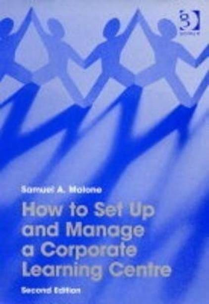 How to Set Up and Manage a Corporate Learning Centre