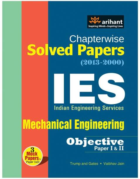 Chapterwise Solved Papers(2013-2000) Ies Indian Engineering Services - Mechanical Engineering (Objective Paper 1 & 2) - Mechanical Engineering Objective Paper 1 & 2