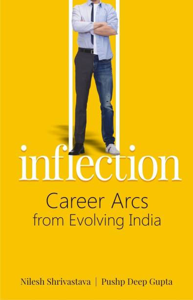 Inflection: - Career Arcs from Evolving India