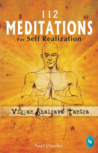 112 Meditations for Self Realization - Vigyan Bhairava Tantra