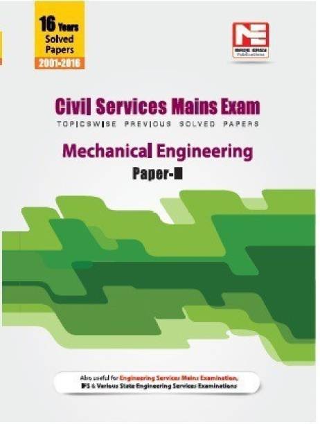 Civil Services Mains Exam : Mechanical Engineering Solved Papers- Volume -2