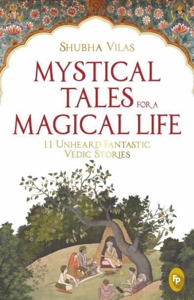 Mystical Tales for a Magical Life - 11 Unheard Fantastic Vedic Stories