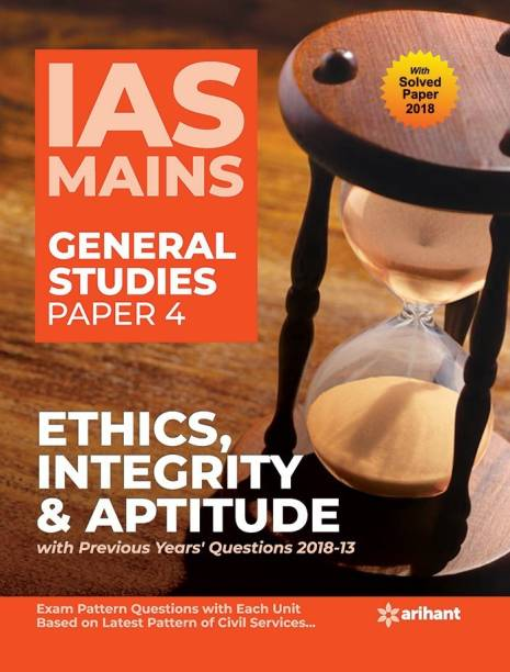 IAS Mains General Studies Paper 4 Ethics Integrity & Aptitude with Previous Years' Questions 2018-13