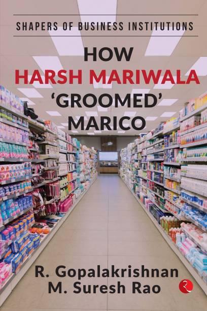 How Harsh Mariwala 'Groomed' Marico