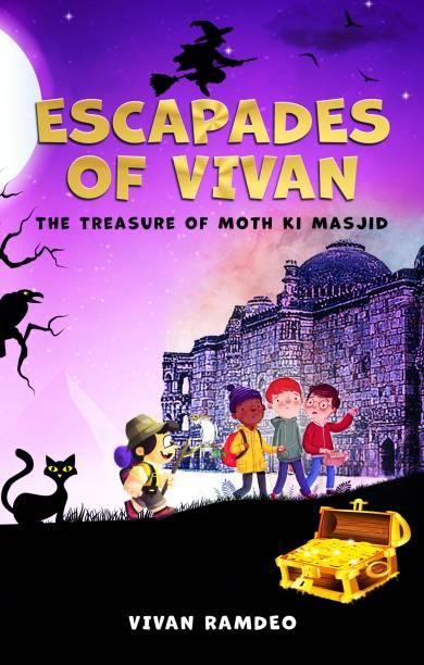 Escapades of Vivan: The Treasure of Moth Ki Masjid