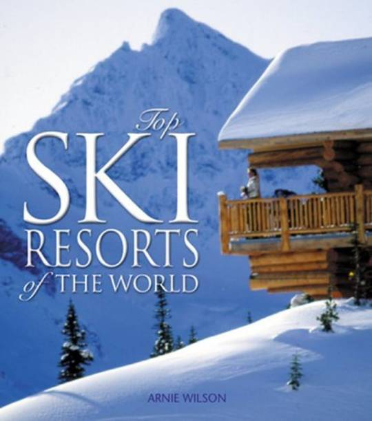 Top Ski Resorts of the World