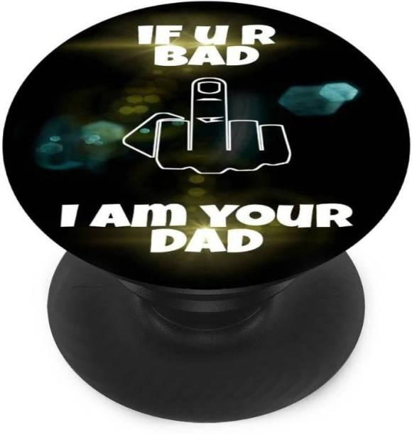 redfly Finger Grip/Selfie Mobile Holder, and Heart for If u r Bad I Am Your Dad Mobile Holder