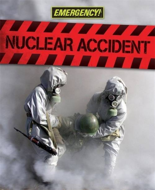 Emergency: Nuclear Accident