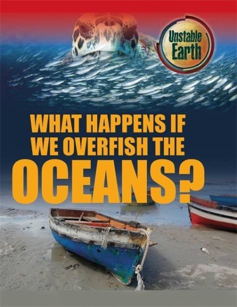 Unstable Earth: What Happens if we Overfish the Oceans?