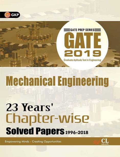 Gate 2019 Mechanical Engineering 23 Years Chapter Wise Solved Papers 1996-2018 2019 Edition