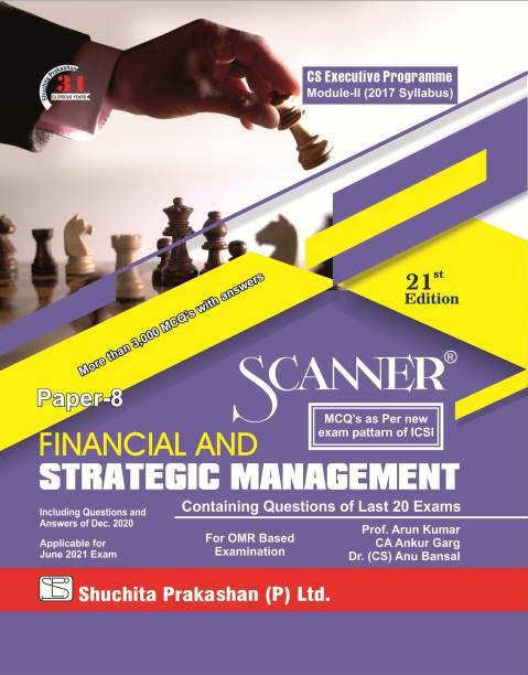 Scanner CS Executive Programme Module - II (2017 Syllabus) Paper -8 Financial and Strategic Management (Regular Edition) (2021)