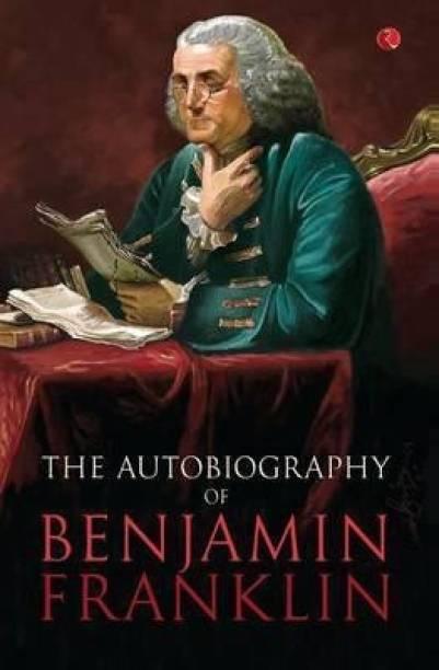 Benjamin Franklin, the Autobiography