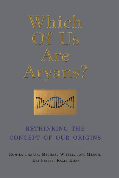 WHICH OF US ARE ARYANS?: RETHINKING THE CONCEPT OF OUR ORIGINS
