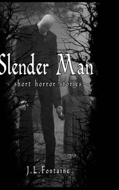 Slender Man Short Horror Stories