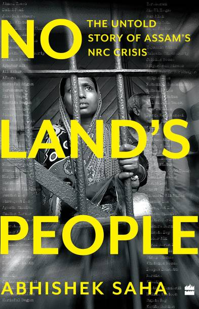 No Land's people - The Untold Story of Assam's NRC Crisis
