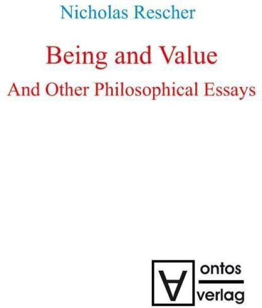 Being and Value and Other Philosophical Essays
