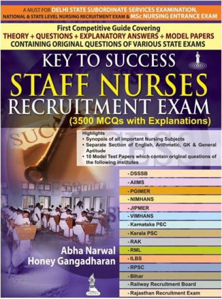 Key to Success Staff Nurses Recruitment Exam (3500 MCQs with Explanation)