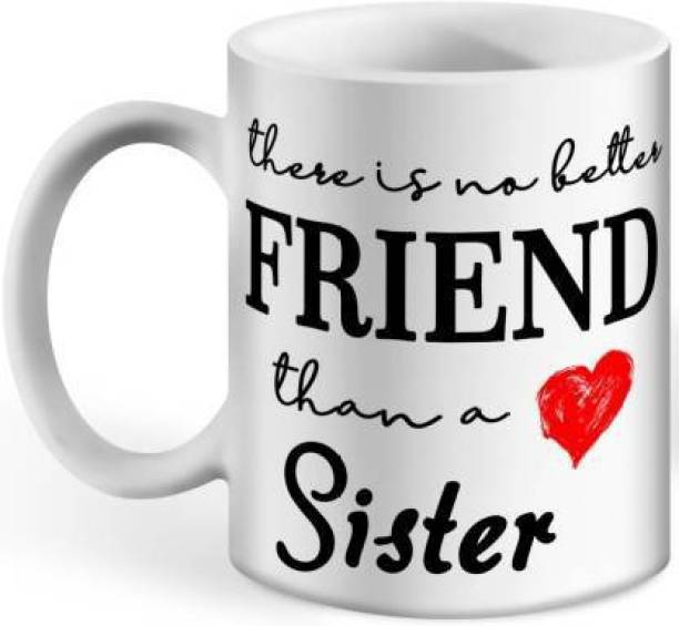 UT Creation Ceramic ' There Is No Better Friend Than a Sister ' Coffee/ Tea/ Hot Beverage-400ml ( Set Of 1) Ceramic Coffee Mug