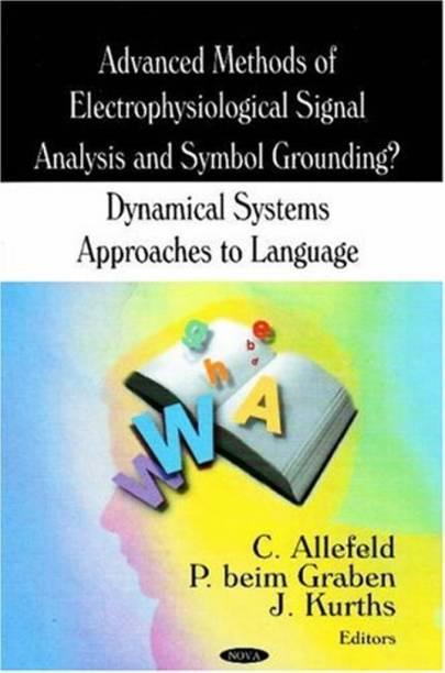Advanced Methods of Electrophysiological Signal Analysis & Symbol Grounding
