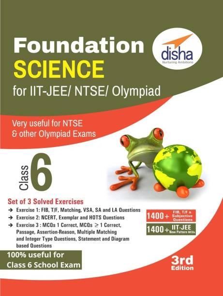 Foundation Science for IIT-JEE/ NEET/ NTSE/ Olympiad Class 6 - 3rd Edition