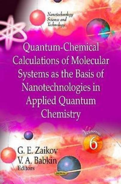 Quantum-Chemical Calculations of Molecular Systems as the Basis of Nanotechnologies in Applied Quantum Chemistry
