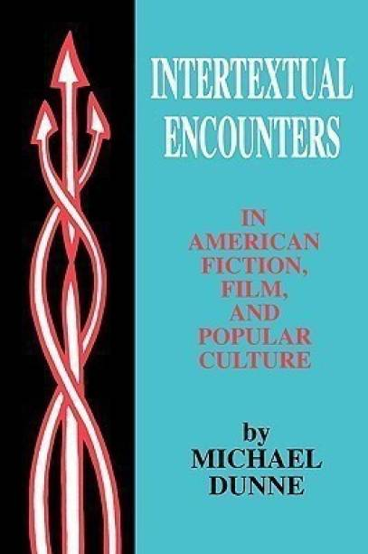 Intertextual Encounters in American Fiction, Film, and Popular Culture