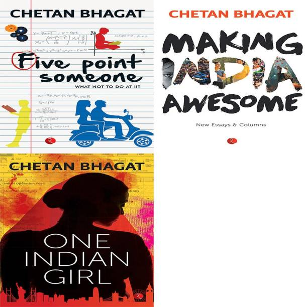 One Indian Girl + Making India Awesome: New Essays And Columns + Five Point Someone ; What Not To Do At IIT (Set Of 3 Books)