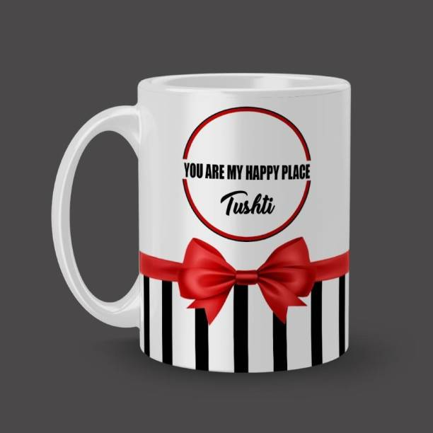 Beautum You Are My Happy Place Tushti Name Printed White Ceramic (350ml) Coffee Model NO:BOW022392 Ceramic Coffee Mug