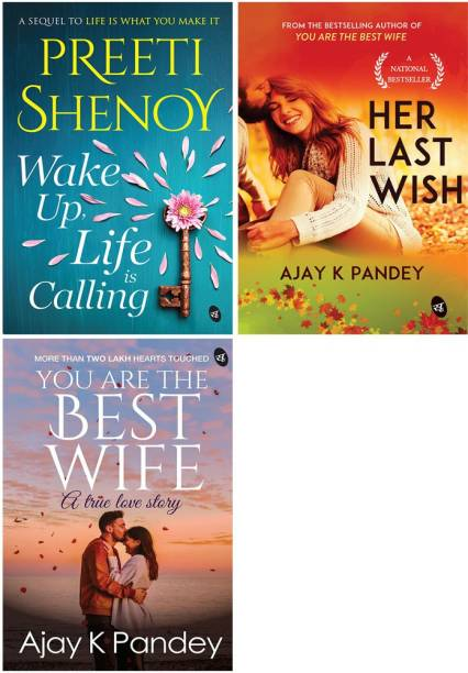 Romantic Bestsellers - Wake Up, Life Is Calling + Her Last Wish + You Are The Best Wife: A True Love Story (Set Of 3 Books)