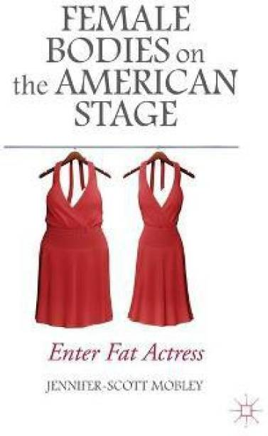 Female Bodies on the American Stage