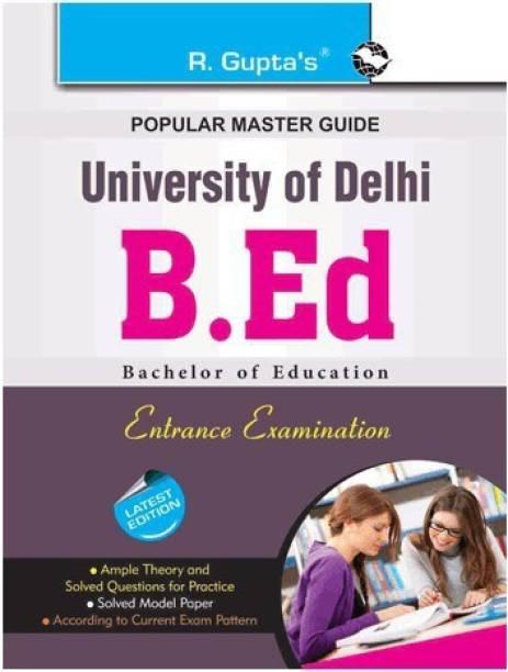 Delhi University B.Ed. Entrance Exam Guide 2022 Edition