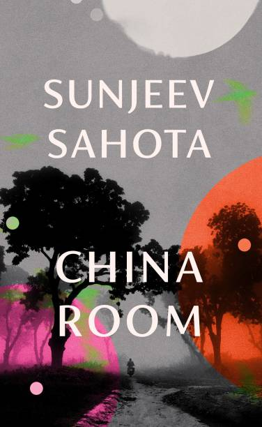 China Room: A novel on love, oppression and freedom by Man-Booker Prize shortlisted (2015), award-winning author Sunjeev Sahota