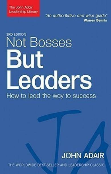 Not Bosses But Leaders