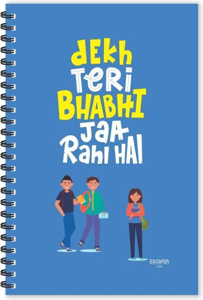 ESCAPER Dekh Teri Bhabi Ja rahi Hai Hindi Quotes Diary (Ruled - A5 Size - 8.5 x 5.5 inches), Slogan Diary, Quotes on Diary, Funny Quotes Notepad A5 Notebook Ruled 160 Pages
