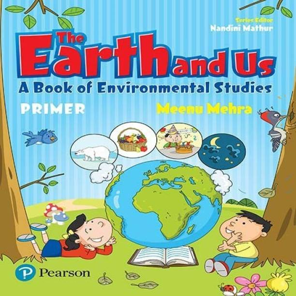 The Earth and Us: EVS book by Pearson for primer